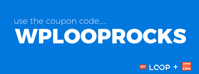 Zero BS WordPress CRM WP Loop coupon