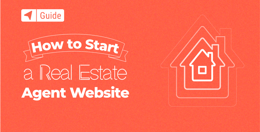 How to Start a Real Estate Agent Website