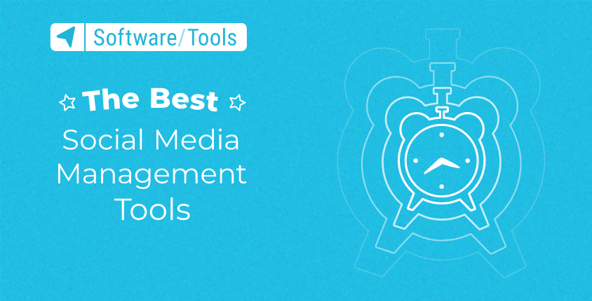 The Best Social Media Management Tools 2021