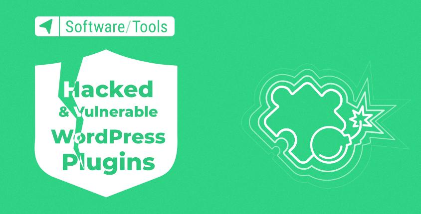 Hacked, Dangerous, and Vulnerable WordPress Plugins