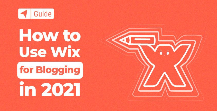 How to Use Wix for Blogging in 2021