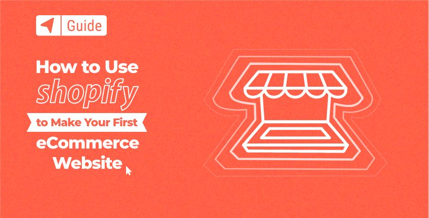How to Use Shopify to Make Your Online Store Website (in 2021)