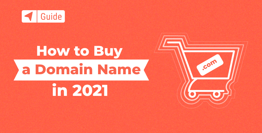 How to Buy a Domain Name in 2021