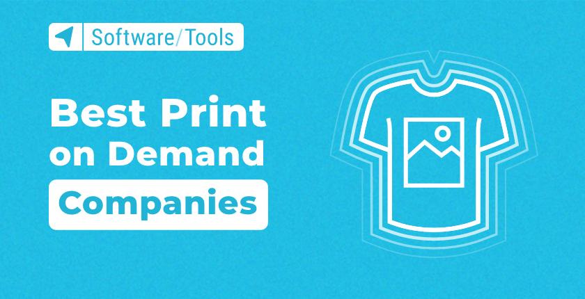 Best Print on Demand Companies in 2021